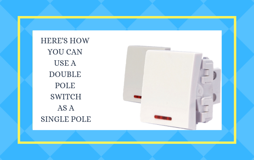 Admirable Heres How You Can Use A Double Pole Switch As A Single Pole Wiring Cloud Ostrrenstrafr09Org