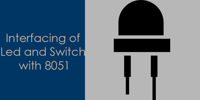 Wondrous Interfacing Of Switch And Led Using The 8051 Aticleworld Wiring Cloud Ittabpendurdonanfuldomelitekicepsianuembamohammedshrineorg